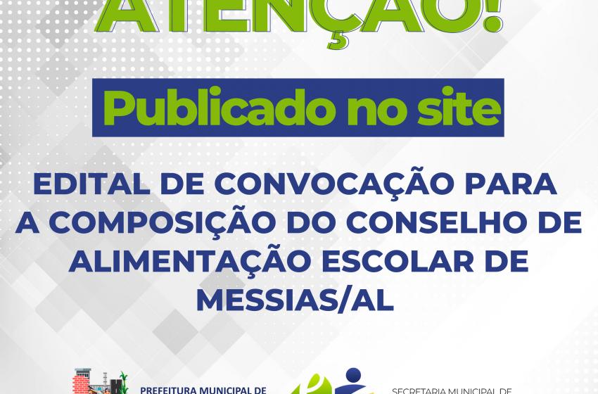 Edital de Convocação de Eleição para a composição do Conselho de Alimentação Escolar do Município de Messias/AL